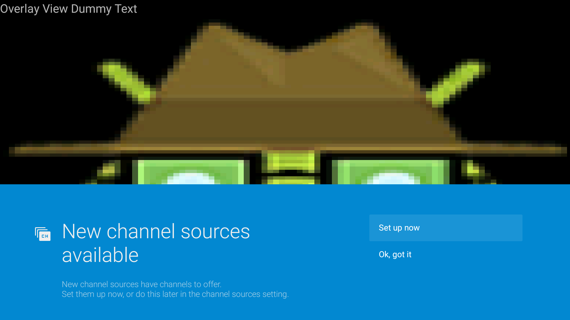 Notification that shows new channel sources are available.